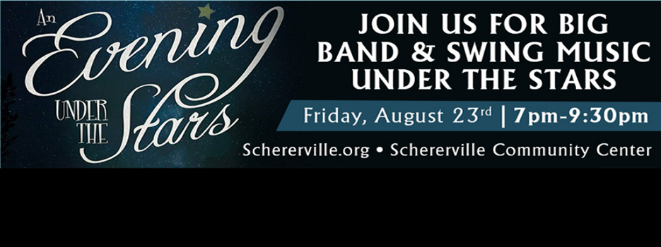 Evening Under The Stars event, August 23rd 7 - 9:30 at community center, big band swing and dance