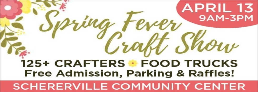 Spring Fever Craft Show April 13 9am-3pm at the Community Center, free admission